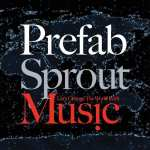Prefab Sprout Lets Change The World With Music