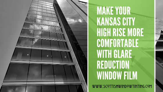 Make Your Kansas City High Rises More Comfortable with Glare Reduction Window Film