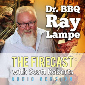 firecast-barbeque-hot-sauce-podcast-dr-bbq-ray-lampe-ep-80