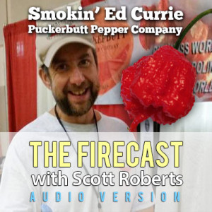 firecast-podcast-ep-86-firecast-086-ed-currie-of-the-puckerbutt-pepper-company-carolina-reaper-chile-peppers