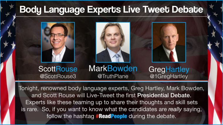 mark bowden - greg hartley - scott rouse - body language - expert - experts - live - tweet - 2016 debates - trump clinton debate