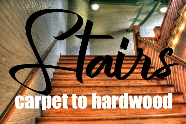 How To Convert Carpeted Stairs To Hardwood   Converting Carpeted Stairs To Hardwood   Stair Case   Treads   Staircase Makeover   Stain   Wood Flooring