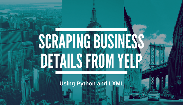 How to scrape Yelp.com Business Details using Python and LXML