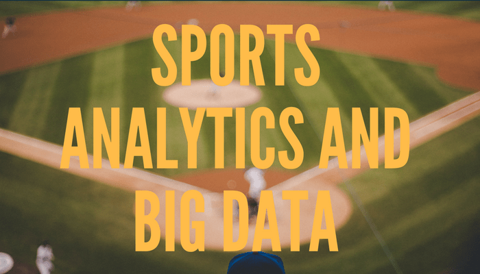 Sports Data - The Rise of Big Data and Analytics