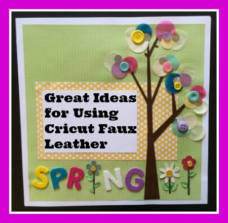Great Ideas for Using Cricut Faux Leather