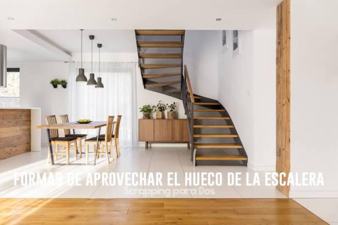Formas de aprovechar el hueco de la escalera