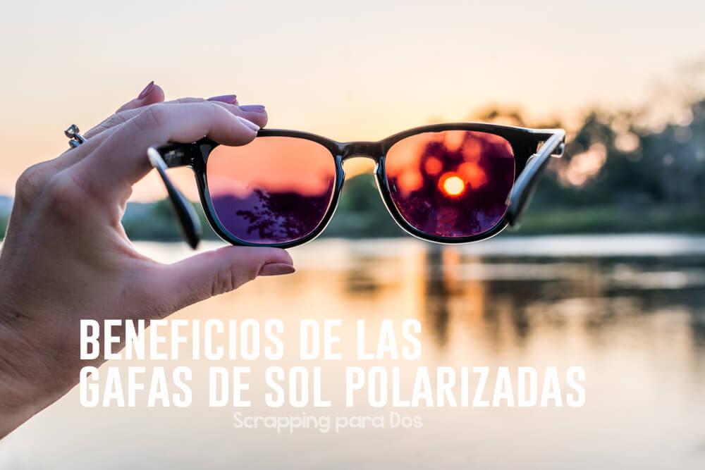 799a66dc57 Beneficios de las Gafas de Sol Polarizadas