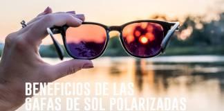 Beneficios de las Gafas de Sol Polarizadas