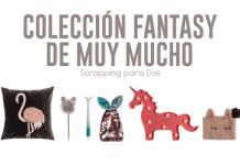 Colección Fantasy de Muy Mucho