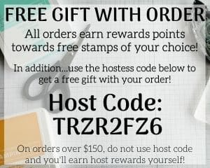 Stampin Up Customer Rewards Program - Host Code Free Gift With Order
