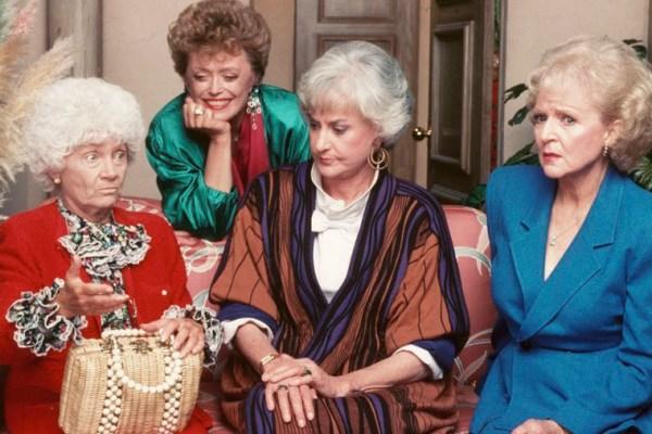 The Golden Girls.