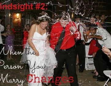 hindsight2_whenyourspousechanges