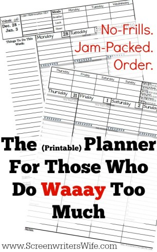 The free 2018 Planner For Those Who Do Too Much.