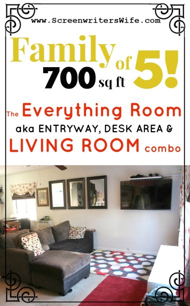 700 Sq Ft, Family of 5: The 'Everything Room': Entryway, Desk Area, Living Room Combo