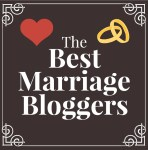 Best Marriage Bloggers – My Favorite Bloggers Who Blog About Marriage