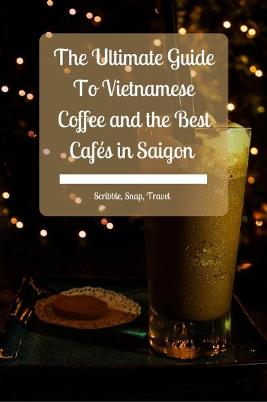 The Ultimate Guide To Vietnamese Coffee and the Best Cafés in Saigon-3