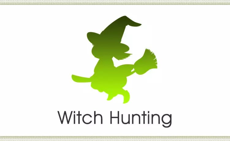 Witch hunting existed throughout history. Focus on not giving mobs a reason to go hysterical, rather than blame the outcome.