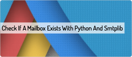 Check if a mailbox exists with Python and smtplib | Scripting Library