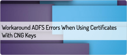 workaround-adfs-errors-when-using-certificates-with-cng-keys