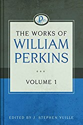 The Works of William Perkins Volume 1