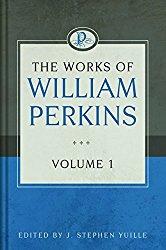 The Works of William Perkins Volume 1