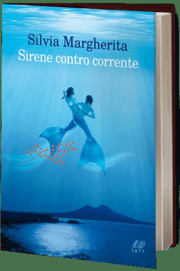 «Sirene contro corrente» di Silvia Margherita