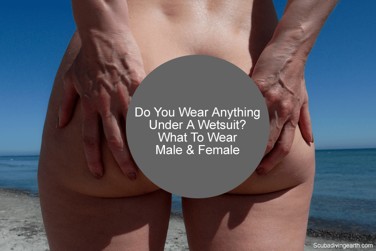 Do You Wear Anything Under A Wetsuit - What To Wear Male & Female