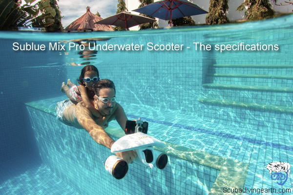 Sublue Mix Pro Underwater Scooter - The specifications
