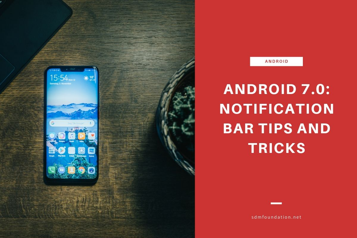 Android 7.0 notification bar tips and tricks - Featured Image