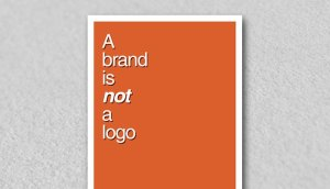 A brand is not a logo poster