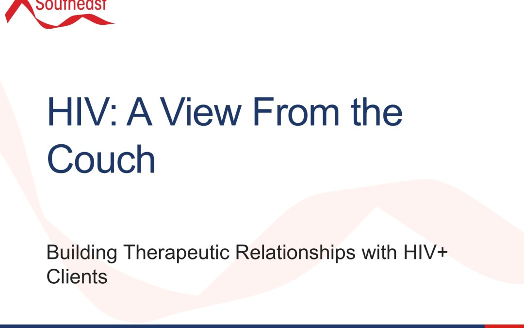 Webinar: A View From the Couch – Building Relationships with HIV Patients