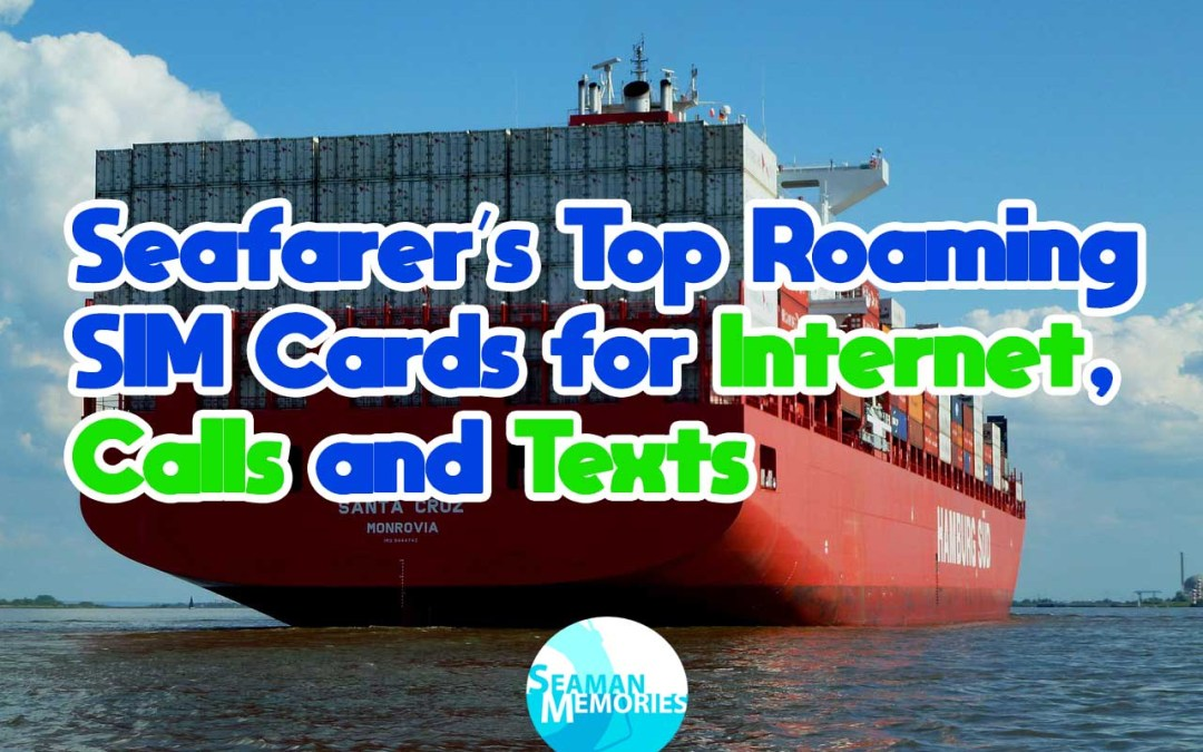 Top Roaming SIM Cards for Seafarers that can be used worldwide for internet, calls and texts.