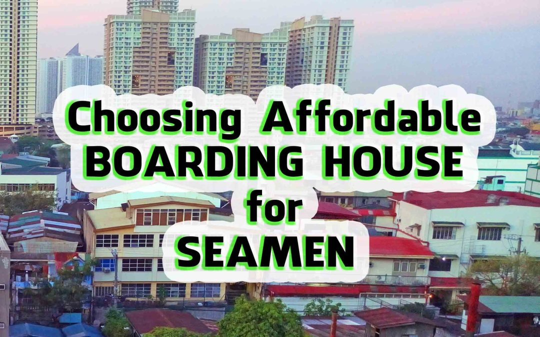 You Might be Spending too Much! Choosing the Right Seaman's Boarding House for Your Budget