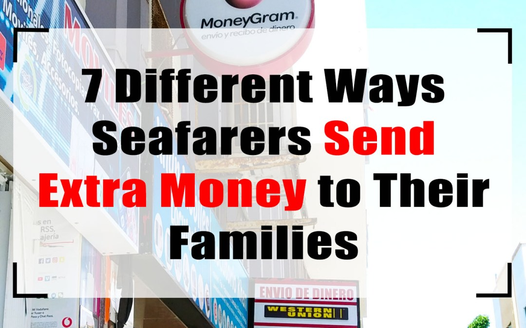 7 Different Ways Seafarers Send Extra Money to Their Families