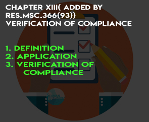 SOLAS CHAPTER XIII( Added by Res.MSC - Verification Compliance