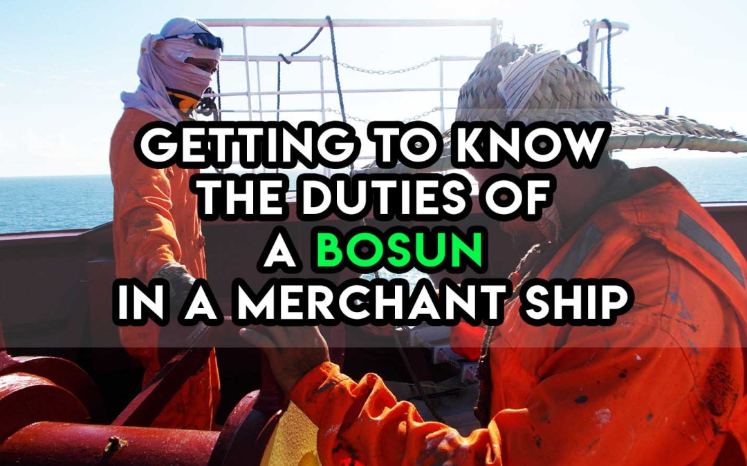Getting to Know the Duties of a Bosun in a Merchant Ship