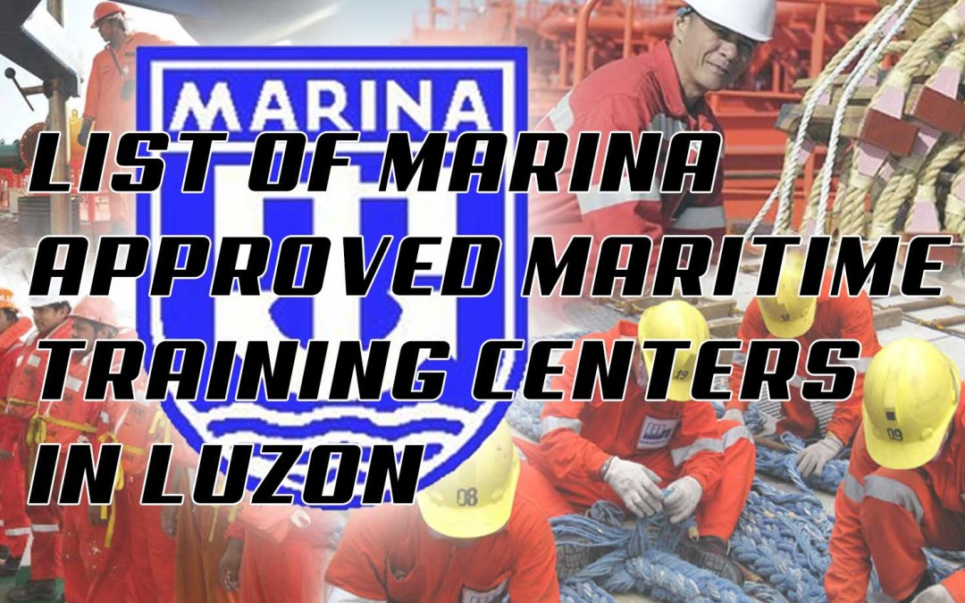 List of MARINA Approved Maritime Training Centers in Luzon (NCR Excluded)