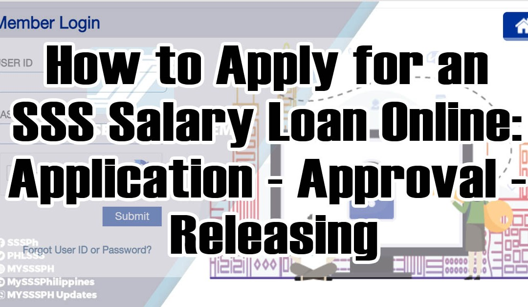 How to Apply for an SSS Salary Loan Online: Application – Approval – Releasing