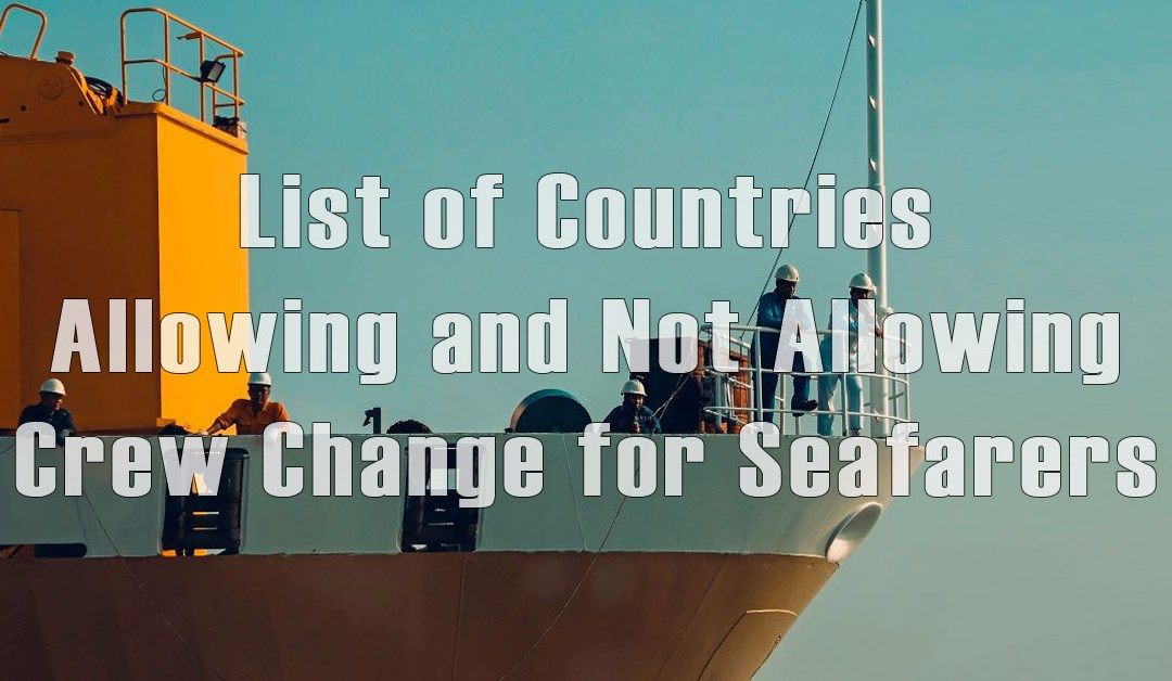 List of Countries Allowing and Not Allowing Crew Change for Seafarers