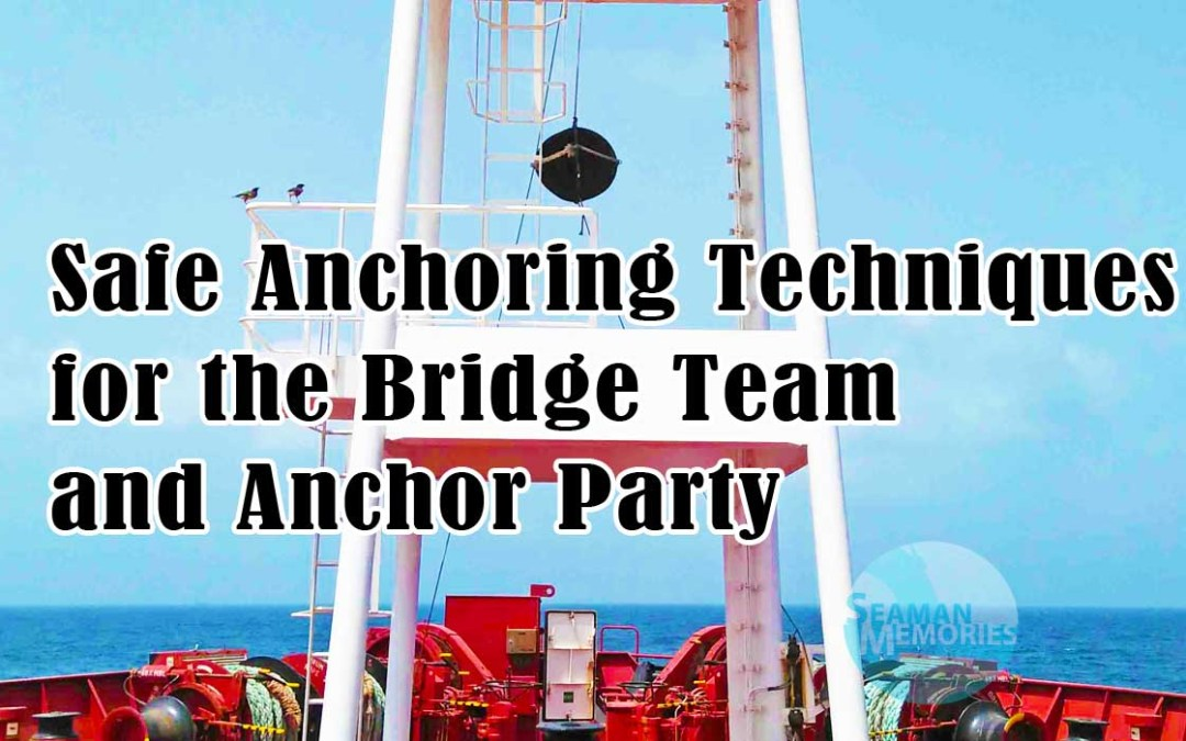 Safe Anchoring Techniques for the Bridge Team and Anchor Party