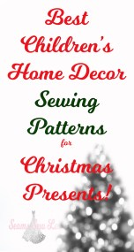 Best Childrens Home Decore Sewing Patterns for Christmas Presents