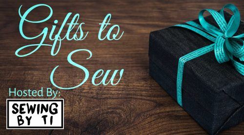 Gifts To Sew Blog Tour with Sewing by Ti
