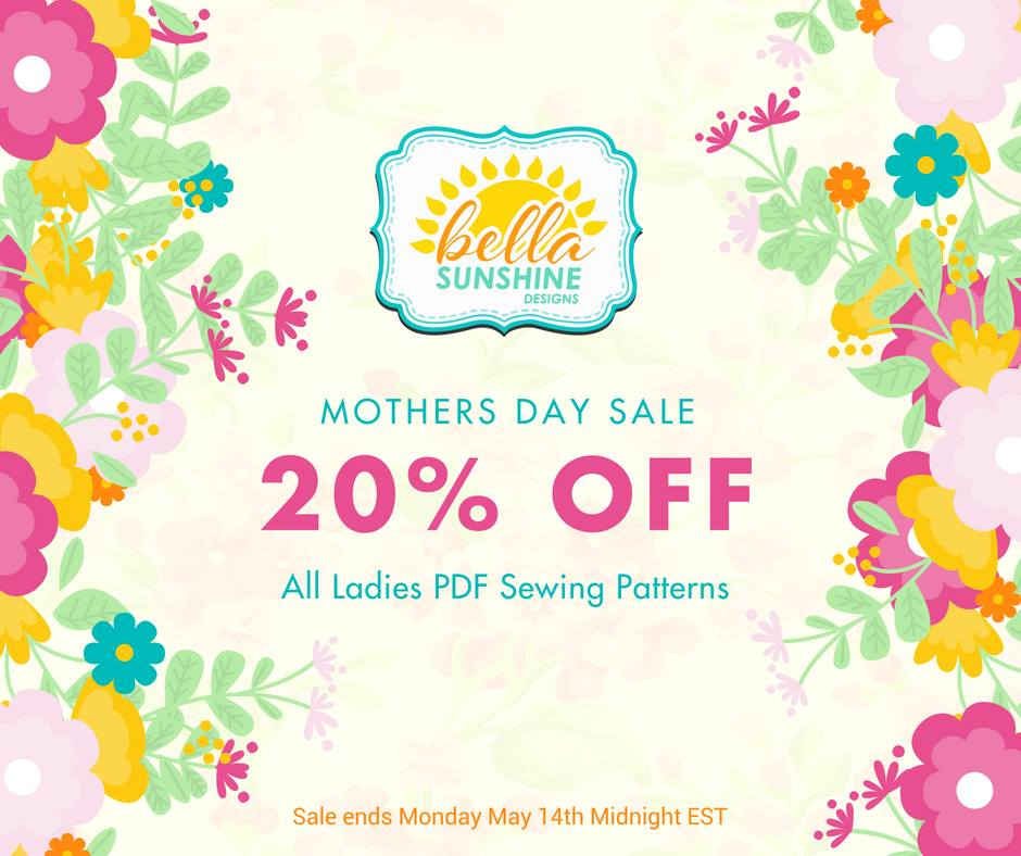 Bella Sunshine Designs Sewing Pattern Mother's Day Sale