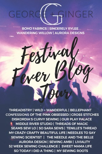 Festival Fever Sewing Blog Tour with George + Ginger