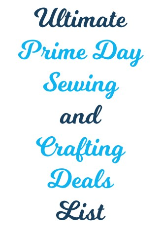 Ultimate Prime Day Sewing and Crafting Deals List