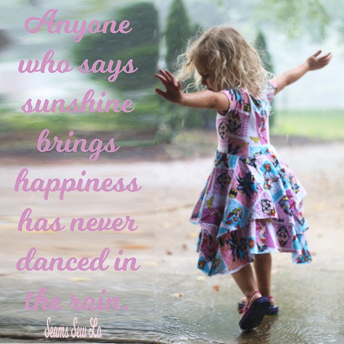 Anyone who says sunshine brings happiness has never danced in the rain. Dancing in the Rain Quote