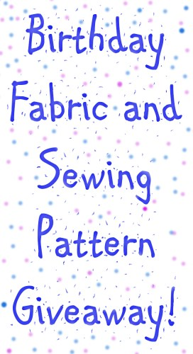 Birthday Fabric and Sewing Pattern Giveaway