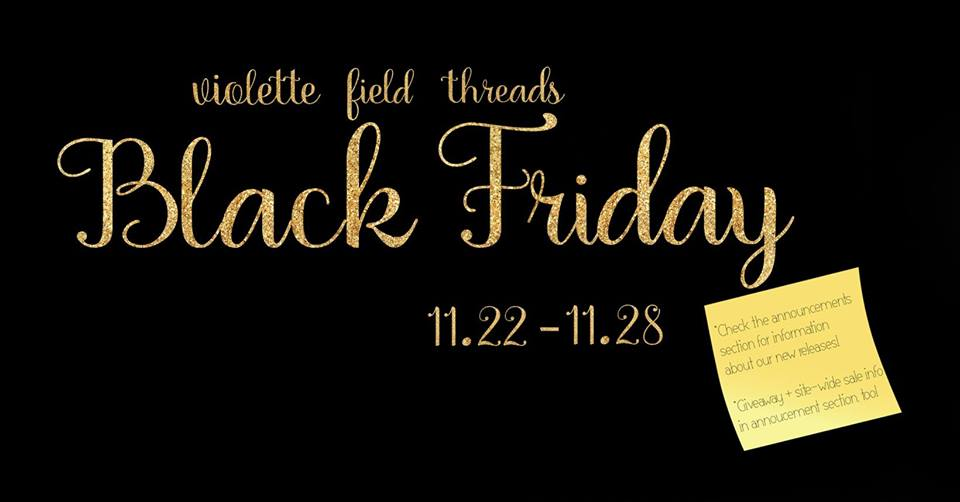 Violette Fields Threads Black Friday Sale