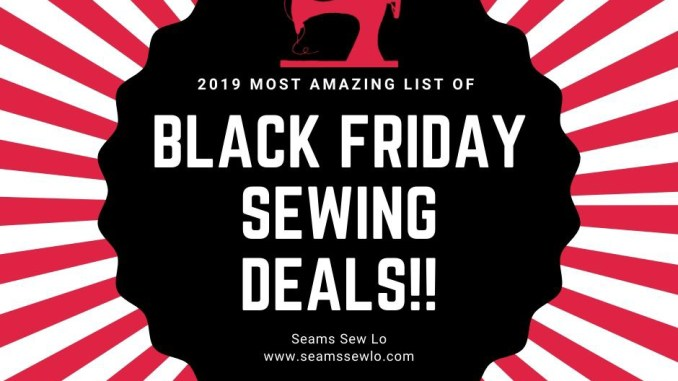 2019 Most Amazing List of Black Friday Sewing Deals