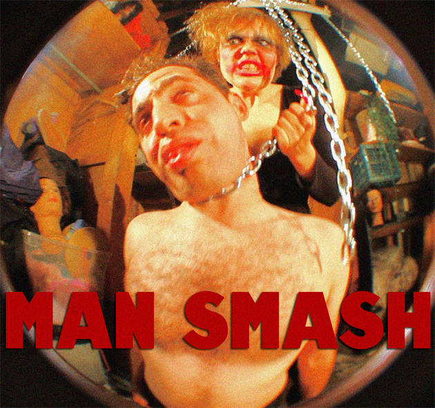 "Hold on to your balls—it's the world premiere of ""MAN SMASH"""